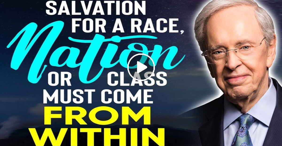 Charles Stanley - Salvation For A Race, Nation Or Class Must Come From Within (March-03-2021)