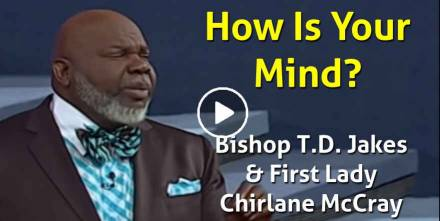 How Is Your Mind? - Bishop T.D. Jakes & First Lady Chirlane McCray (February-12-2021)