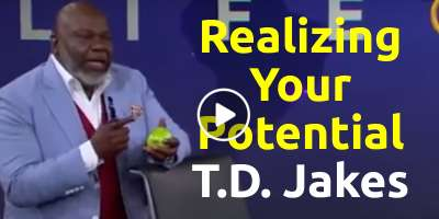 Realizing Your Potential - TD Jakes