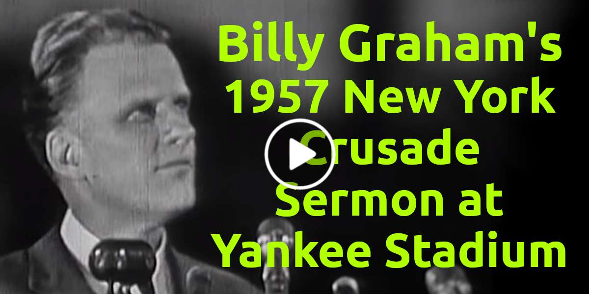 Billy Graham's 1957 New York Crusade Sermon at Yankee Stadium