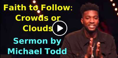 Michael Todd Ministries, Sunday Sermon (October-22, 2018) - Faith to Follow: Crowds or Clouds // Recalculating (Part 3)