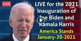 America Stands - LIVE for the 2021 Inauguration of Joe Biden and Kamala Harris (January-20-2021)