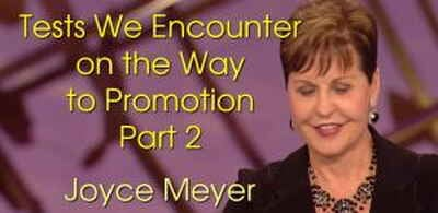 Tests We Encounter on the Way to Promotion - Part 2 - Joyce Meyer (16-03-2018)