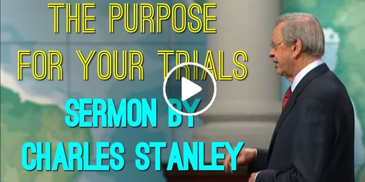 The Purpose For Your Trials - Charles Stanley (August-13-2019)