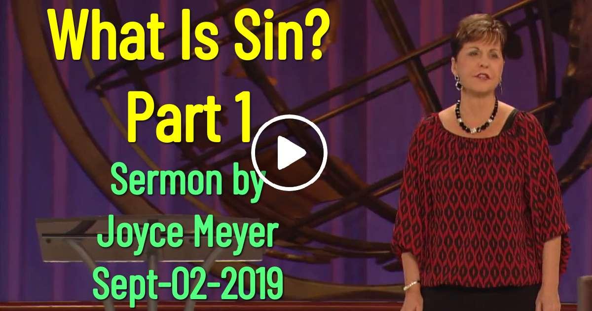 What Is Sin? - Part 1 - Joyce Meyer (September-02-2019)