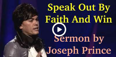 Joseph Prince - Speak Out By Faith And Win (July-06-2019)