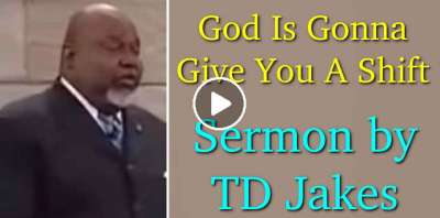 TD Jakes - God Is Gonna Give You A Shift