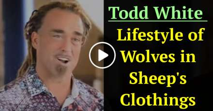 Todd White - Lifestyle of Wolves in Sheep's Clothings (January-18-2021)