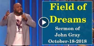 John Gray: Field of Dreams (October-18-2018)