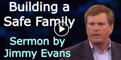 Building a Safe Family - Jimmy Evans (March-20-2020)