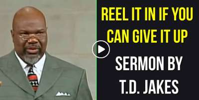 T.D. Jakes - Reel It In If You Can Give It Up (October-26-2020)
