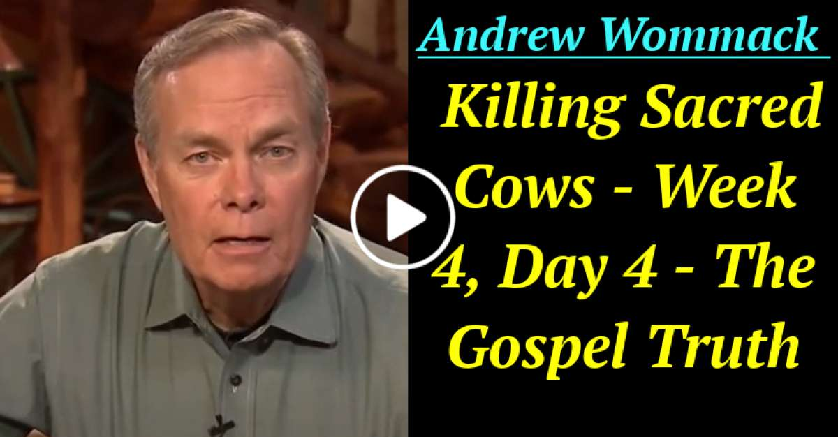 Andrew Wommack - Killing Sacred Cows - Week 4, Day 4 - The Gospel Truth (December-25-2020)