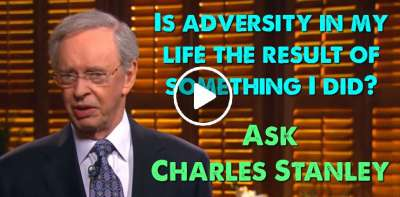 Is adversity in my life the result of something I did? - Ask Charles Stanley (July-11-2019)