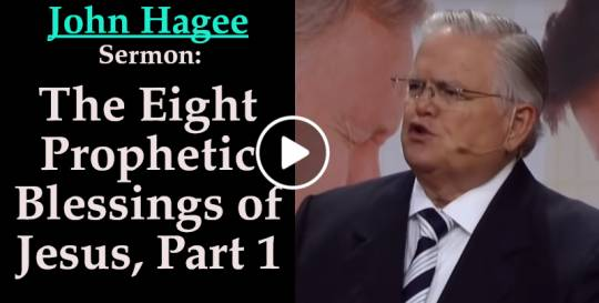 The Eight Prophetic Blessings of Jesus, Part 1 - John Hagee (March-18-2019)