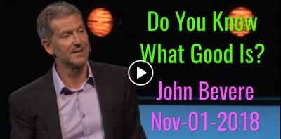 Do You Know What Good Is? John Bevere (November-01-2018)