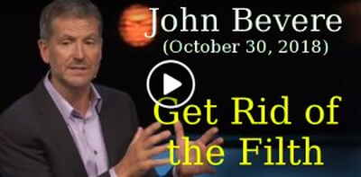 John Bevere (October 30, 2018) - Get Rid of the Filth
