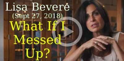 Lisa Bevere (Sept 27, 2018) - What If I Messed Up?