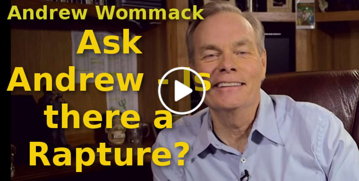 Andrew Wommack-Ask Andrew - Is there a Rapture?(August-29-2019)