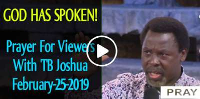 GOD HAS SPOKEN!!! | Prayer For Viewers With TB Joshua (February-25-2019)