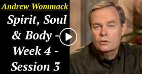 Andrew Wommack: Spirit, Soul & Body - Week 4 - Session 3 (October-20-2020)