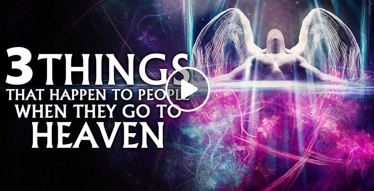 3 Things That Happen To People When They Go To Heaven - Christian Motivation