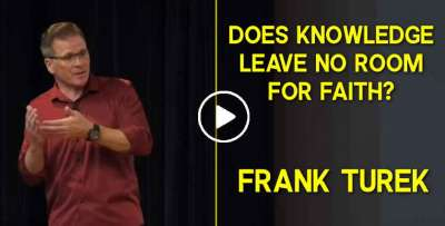 Does knowledge leave no room for faith? - Frank Turek (November-07-2019)