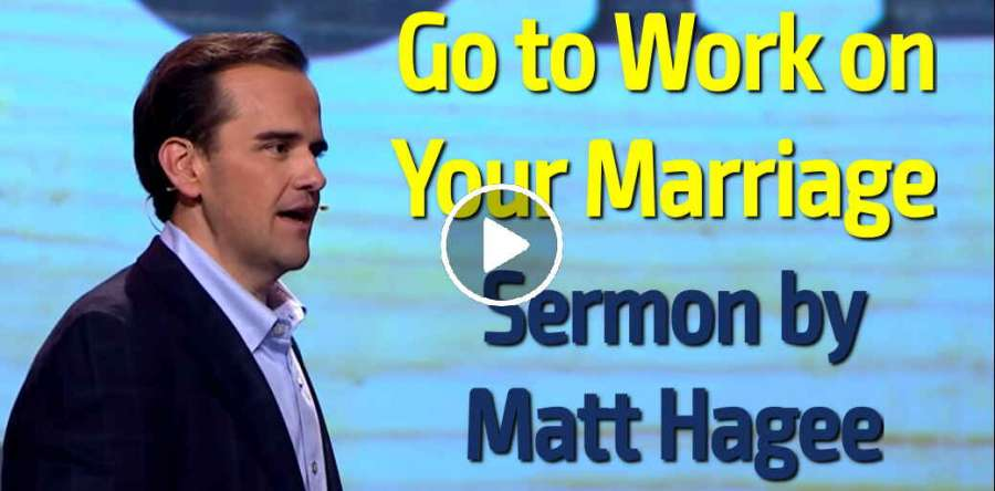 Go to Work on Your Marriage - Matt Hagee (July-20-2019)
