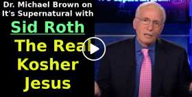 Dr. Michael Brown on It's Supernatural with Sid Roth - The Real Kosher Jesus (September-24-2020)
