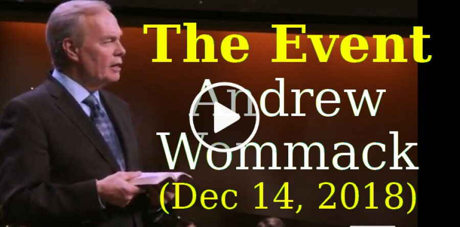 The Event - Andrew Wommack (December-14-2018)