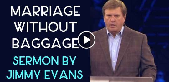Marriage Without Baggage - Jimmy Evans (June-25-2018)