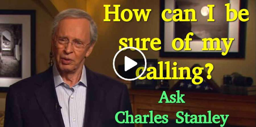 How can I be sure of my calling? - Ask Charles Stanley (June-24-2019)