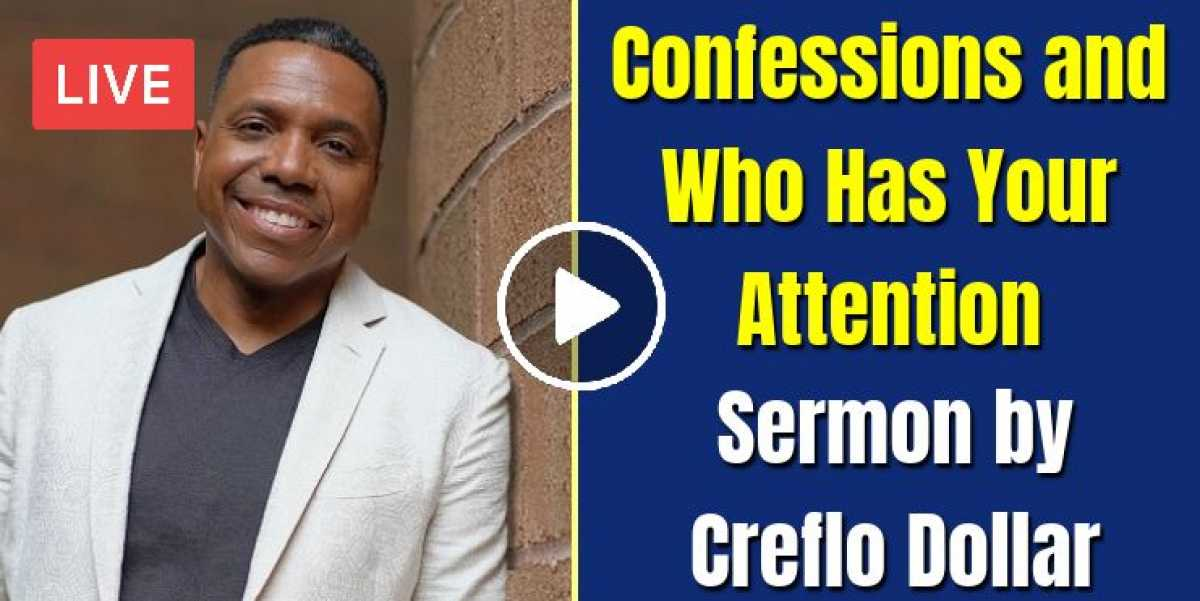 Confessions and Who Has Your Attention - Creflo Dollar (October-26-2020)
