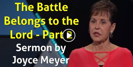 The Battle Belongs to the Lord - Part 2  - Joyce Meyer (September-25-2018)