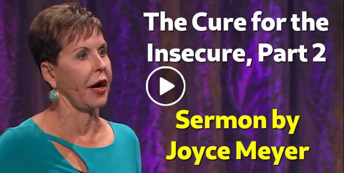 Joyce Meyer (October 11, 2018) - The Cure for the Insecure, Part 2