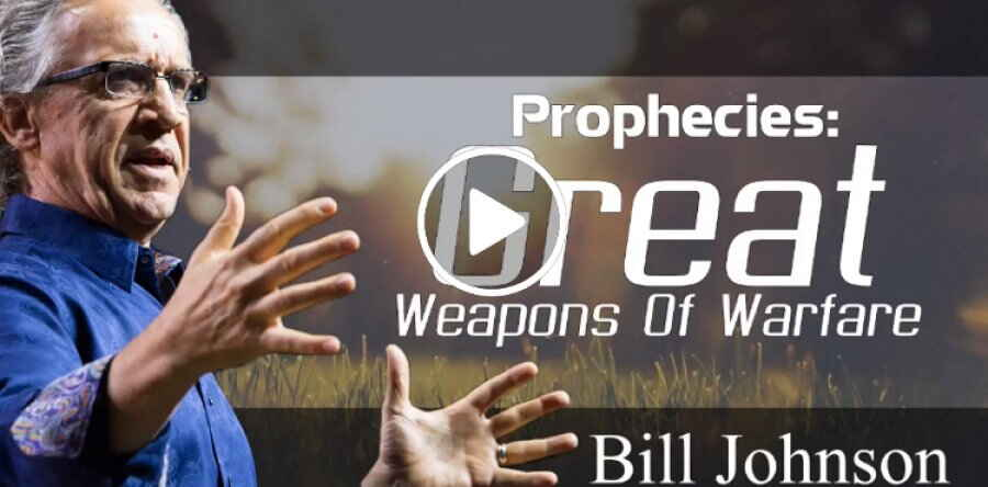 Bill Johnson, Christian Sermons (December 11, 2018) - Great Weapons Of Warfare. Podcast