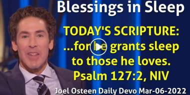 Blessings in Sleep - Joel Osteen Daily Devotion (March-06-2021)