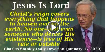 Jesus Is Lord - Charles Stanley Daily Devotion (January-17-2020)