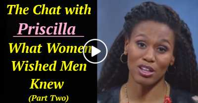 What Women Wished Men Knew | The Chat with Priscilla (Part Two) (September-02-2020)