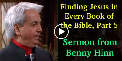 Finding Jesus in Every Book of the Bible, Part 5 - Sermon from Benny Hinn (May-25-2019)