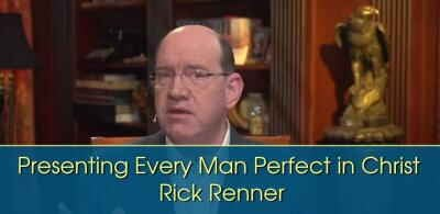 Presenting Every Man Perfect in Christ - Rick Renner (12-Feb-2018)