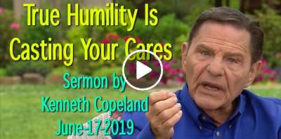 True Humility Is Casting Your Cares - Kenneth Copeland (June-17-2019)