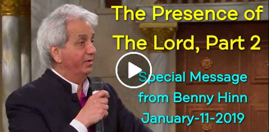 The Presence of The Lord, Part 2 - a Special Message from Pastor Benny Hinn  (January-11-2019)