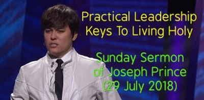 Joseph Prince - Practical Leadership Keys To Living Holy - 29 July 2018