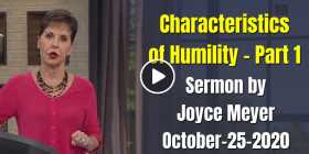 Characteristics of Humility - Part 1 - Joyce Meyer (October-25-2020)