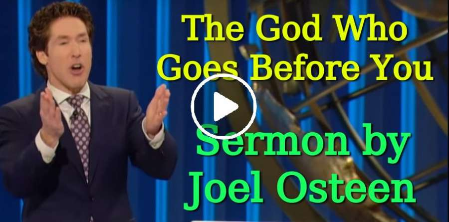 The God Who Goes Before You - Joel Osteen
