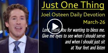Just One Thing - Joel Osteen Daily Devotion (March-26-2019)