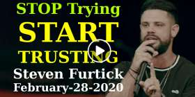 Stop Trying (Start Trusting) - Steven Furtick Motivation (February-28-2020)