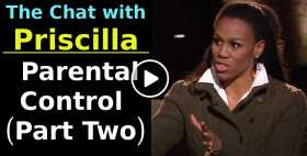 Parental Control | The Chat with Priscilla (Part Two) (September-23-2020)