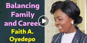 Balancing Family and Career - Faith A. Oyedepo (October-29-2020)