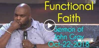 Pastor John Gray - Functional Faith (October-22-2018)